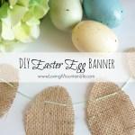 DIY Easter Egg Banner {Burlap and Baker's Twine}