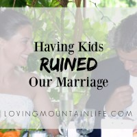 Having Kids Ruined Our Marriage