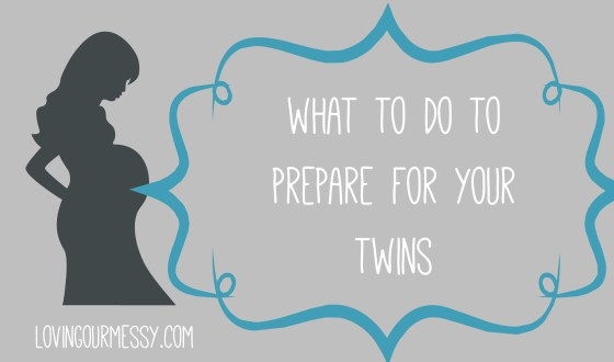 Twin Tuesday- Preparing for your twins | Loving Our Messy