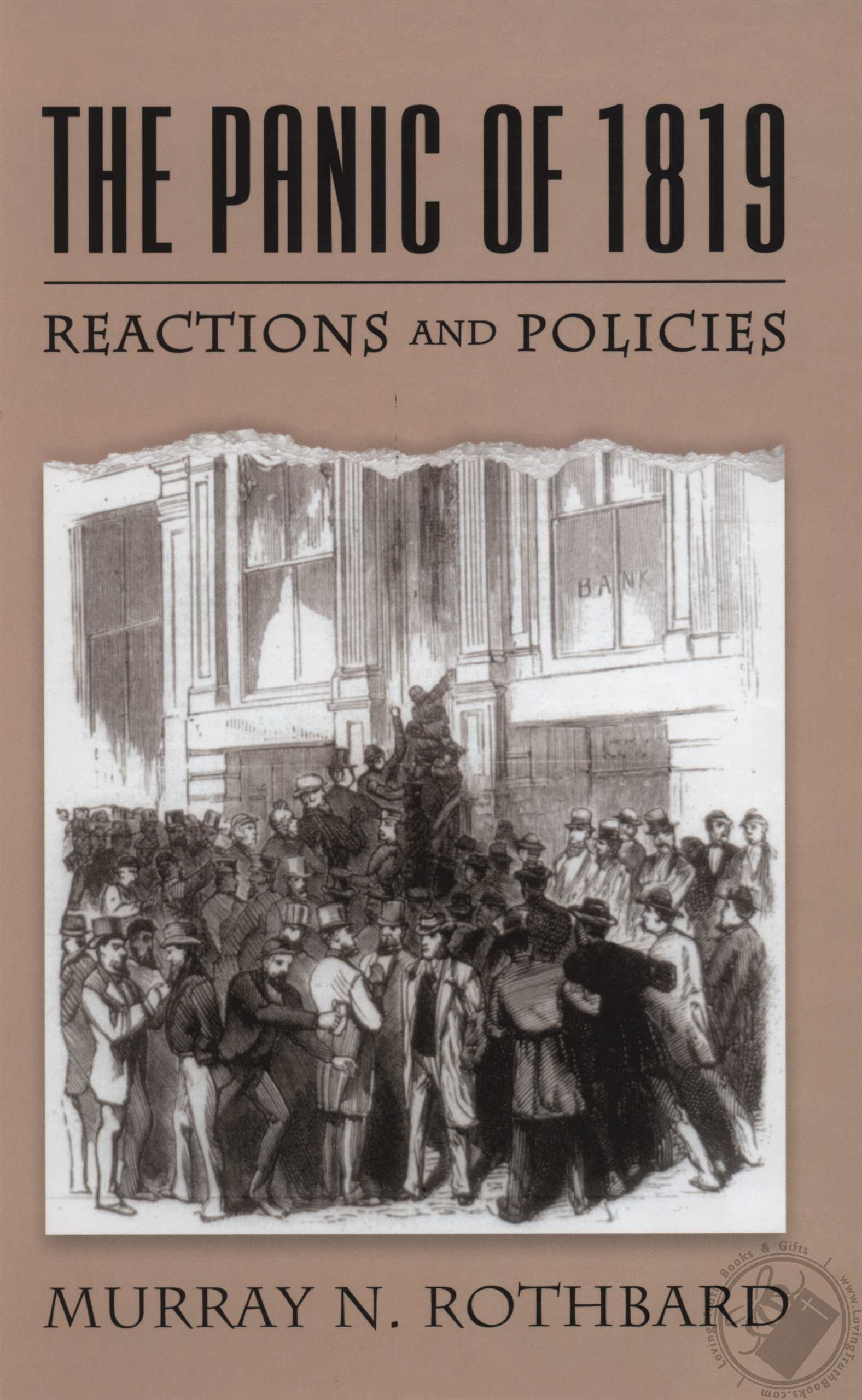 Panic of 1819 Reactions and Policies by Murray N Rothbard