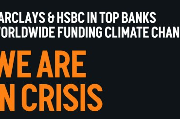 Banks funding climate change: Barclays & HSBC worst in Europe. Plus Oxford University DIVESTS!