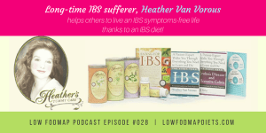 #028 Heather Van Vorous Explains The Benefits Of An IBS Diet