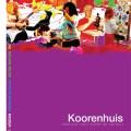 Koorenhuis, brochures, flyers, jaarverslag, nieuwsbrief