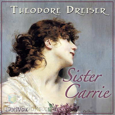 Sister Carrie by Theodore Dreiser  Free at Loyal Books