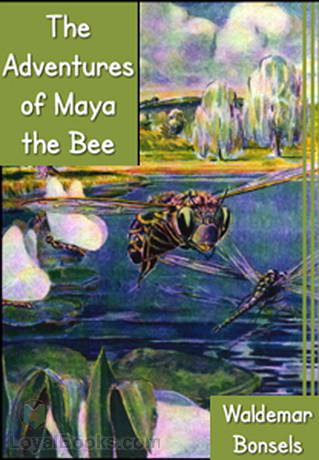The Adventures Of Maya The Bee By Waldemar Bonsels Free At Loyal Books