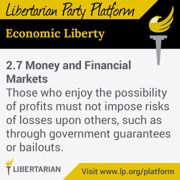 Those who enjoy the possibility of profits must not impose risks of losses upon others, such as through government guarantees or bailouts.