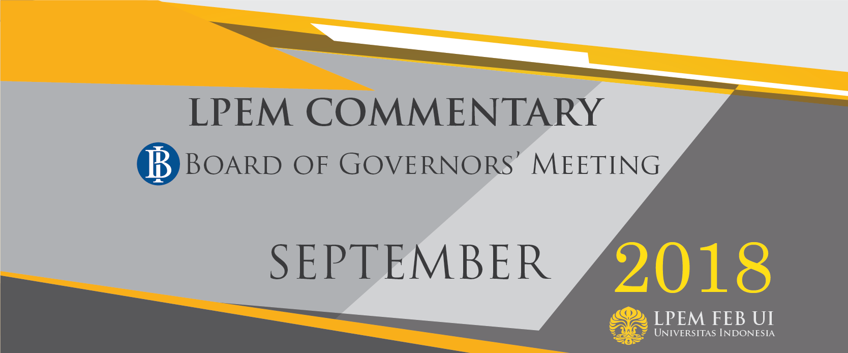 MACROECONOMIC ANALYSIS SERIES:  BI Board of Governor Meeting,  September 2018