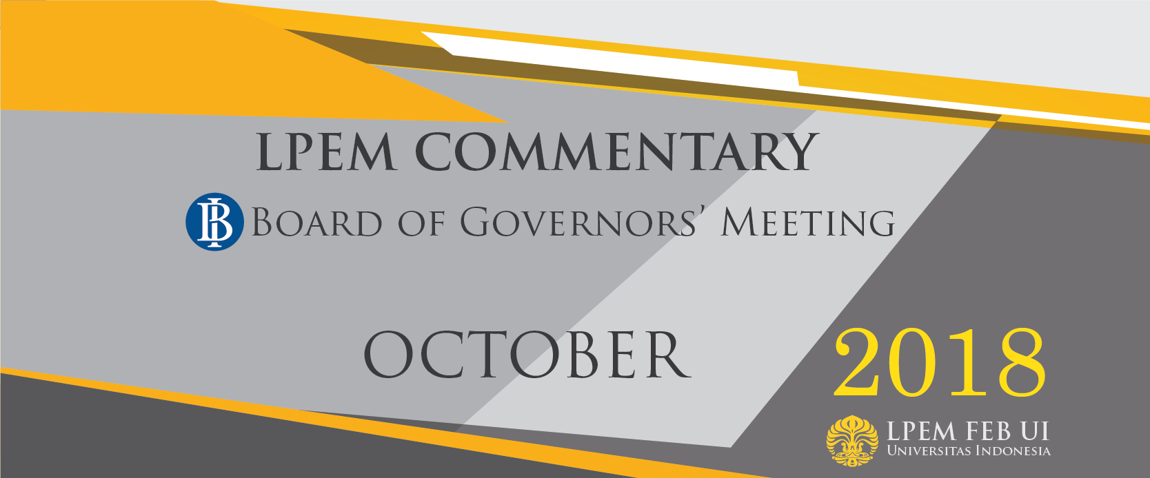 MACROECONOMIC ANALYSIS SERIES:  BI Board of Governor Meeting,  October 2018
