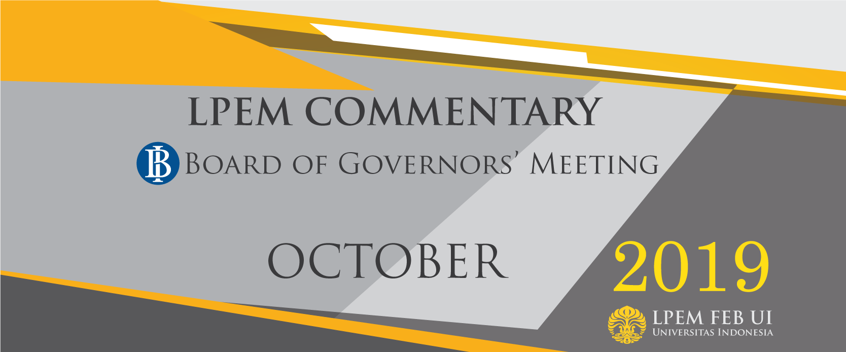 MACROECONOMIC ANALYSIS SERIES: BI Board of Governor Meeting, October 2019