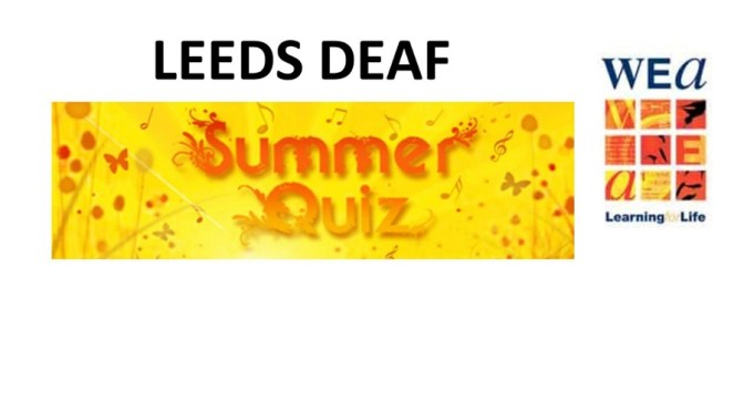 Leeds Deaf Summer Quiz