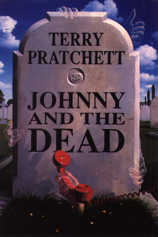 The Pratchett Quote File v60  Johnny and the Dead