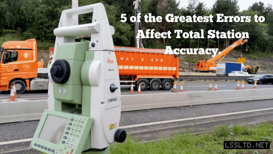 5 of the Greatest Errors to Affect Total Station Accuracy.