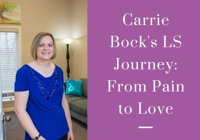Carrie Bock's LS Journey: From Pain to Love
