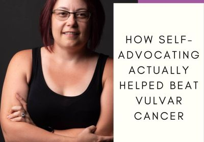 How Self-Advocating Can Actually Help Beat Vulvar Cancer