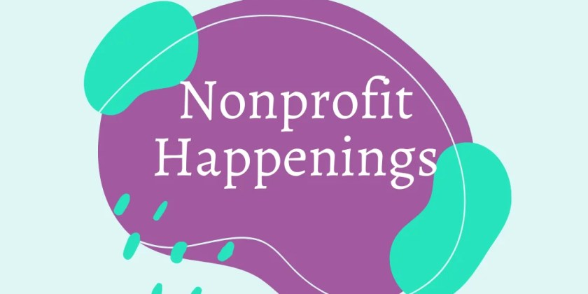 Nonprofit Happenings: Updates from our First Month