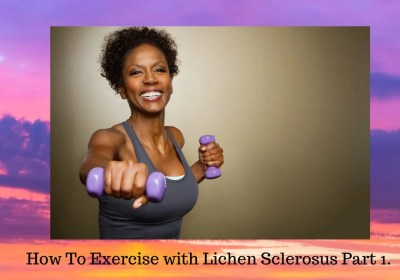 How to Exercise with Lichen Sclerosus, Pt.1
