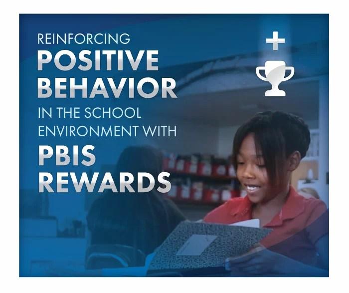 Reinforcing Positive Behavior In Schools With Pbis Rewards