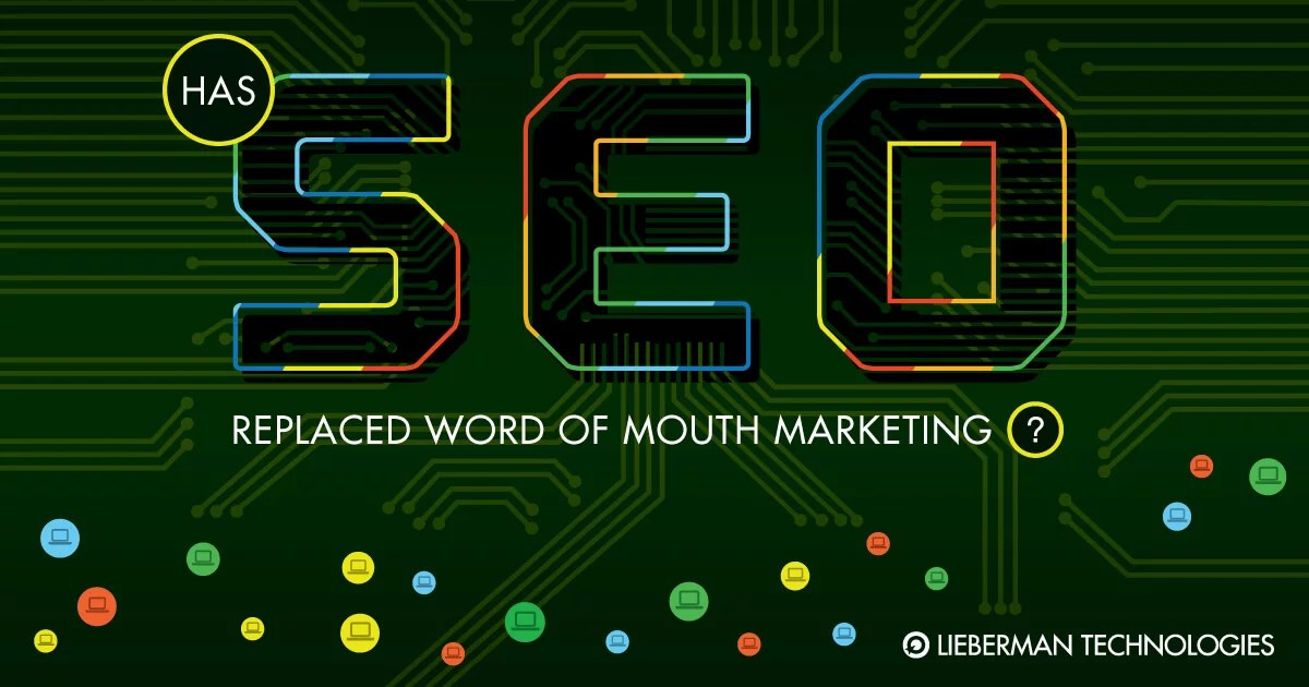 Has SEO replaced word of mouth marketing?