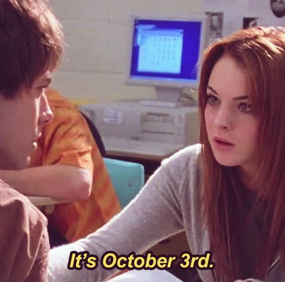 it's october 3rd third mean girls movie