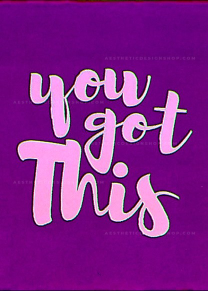 'You got this' purple and pink quote