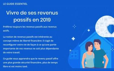 Vivre de se revenus passifs en 2019 (le guide essentiel)