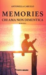 Antonella Carullo, Memories Chi ama non dimentica, Porto Seguro Editore