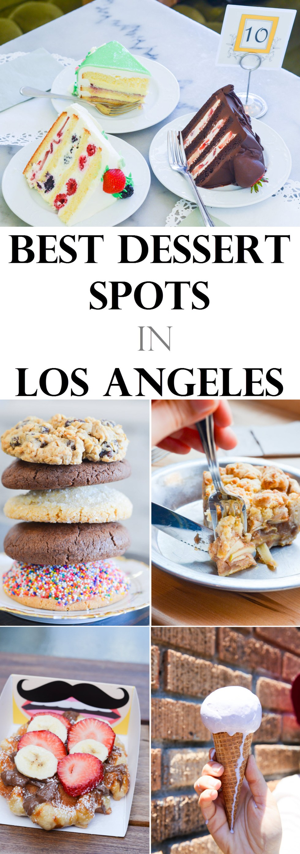 Best Dessert Spots in Los ANgeles - Pie, Cookies, Ice Cream, Waffles, and Cake