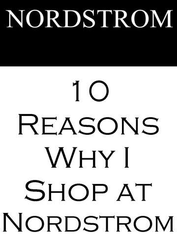 10 Reasons Why I shop at Nordstrom