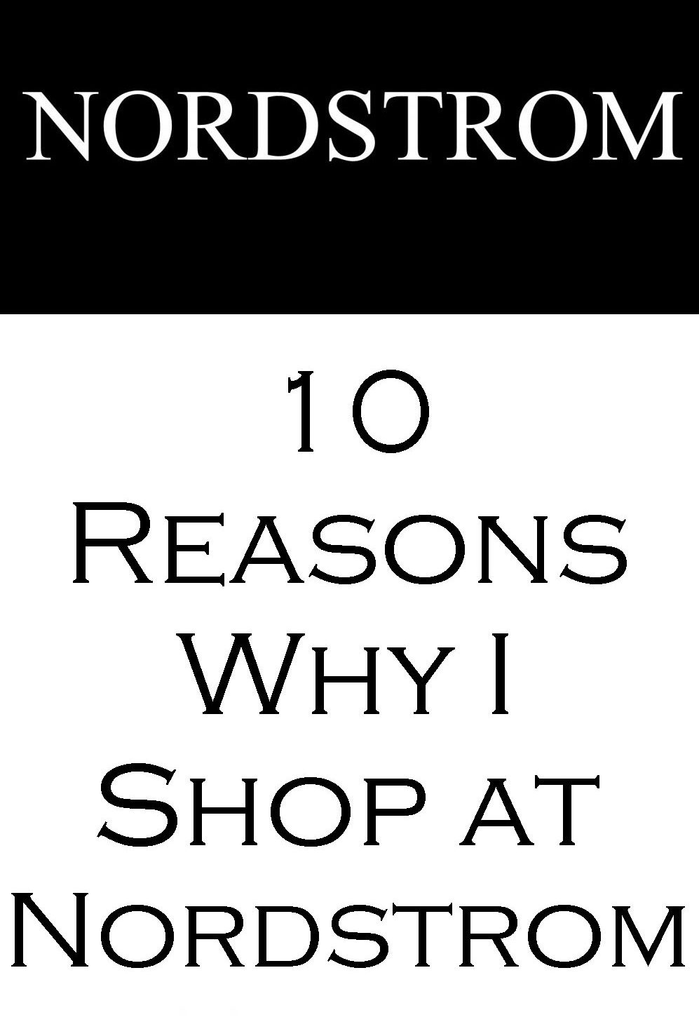 Ten Reasons Why I Shop at Nordstrom