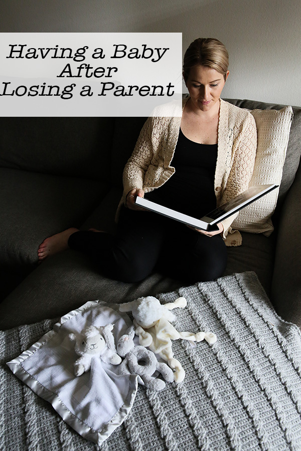 Having a Baby After Losing a Parent #pregnancy #maternity #life #parenting