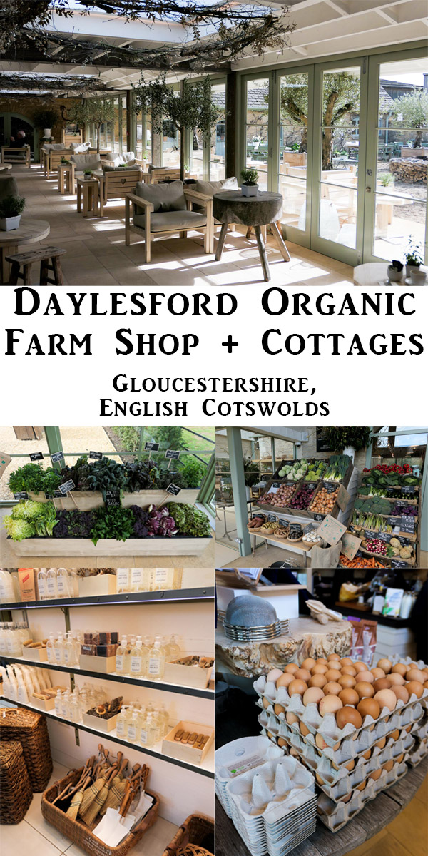 Daylesford Farm Shop + Restaurant - Gloucestershire. What to do in the Cotswolds. England Organic Farm #travel #england #cotswolds #organic #organicfarming