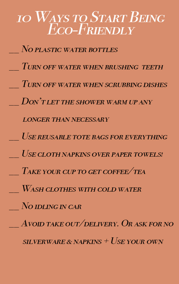 10 Ways to Start Being Eco-Friendly (er)! Here is a great way to add environmentally responsible habits to your life!
