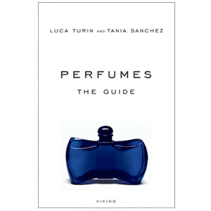 Perfumes - The Guide  by Luca Turin and Tania Sanchez