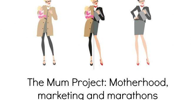 The Mum Project: Motherhood, marketing and marathons