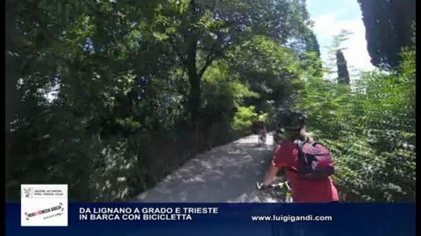 Turismo in FVG – da Pordenone a Grado e Trieste in bicicletta e con la barca