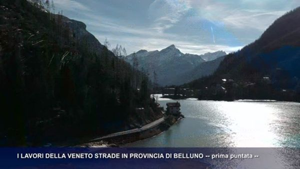 I lavori della Veneto Strade in Provincia di Belluno – prima puntata