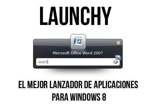 Launchy: un lanzador de aplicaciones para Windows 8