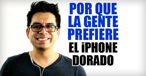 Por que la gente prefiere el iPhone Dorado