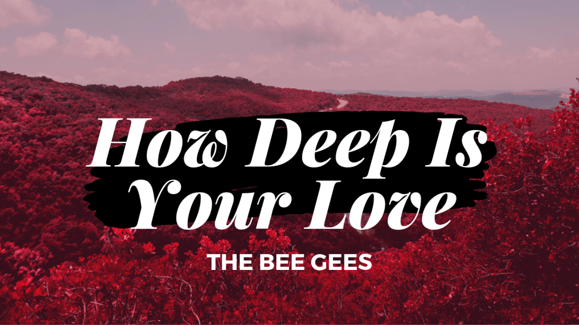 How Deep Is Your Love4