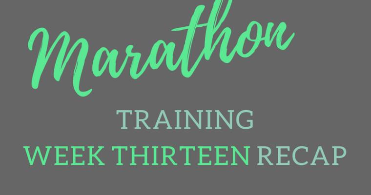 Marathon Training Week 13 Recap + Let's Catch Up