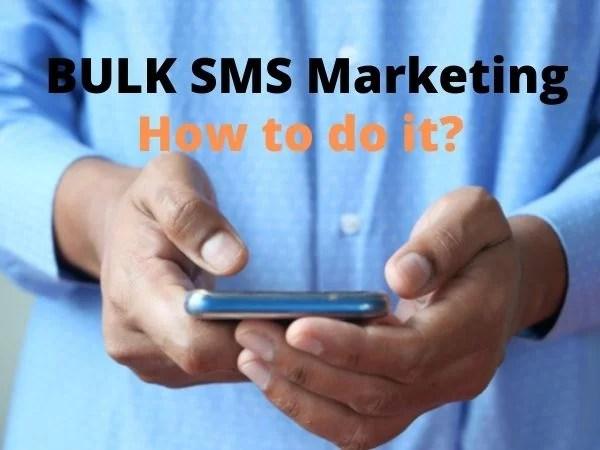 BULK SMS Marketing, BULK SMS Marketing strategy, BULK SMS Marketing guidelines, BULK SMS Marketing strategies, how to do BULK SMS Marketing, mobile marketing strategy