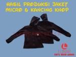 Hasil Produksi Jaket Micro & Kancing Knop
