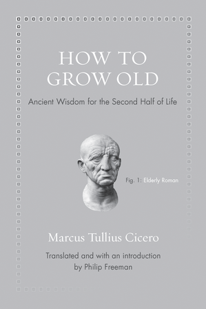 'How to Grow Old: Ancient Wisdom for the Second Half of