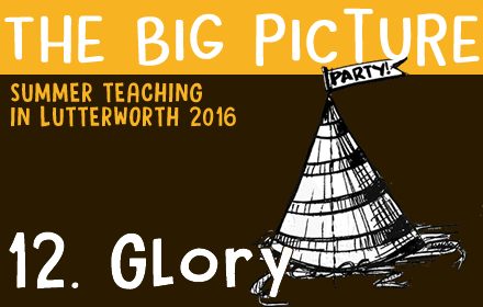 The Big Picture: 12 – Glory