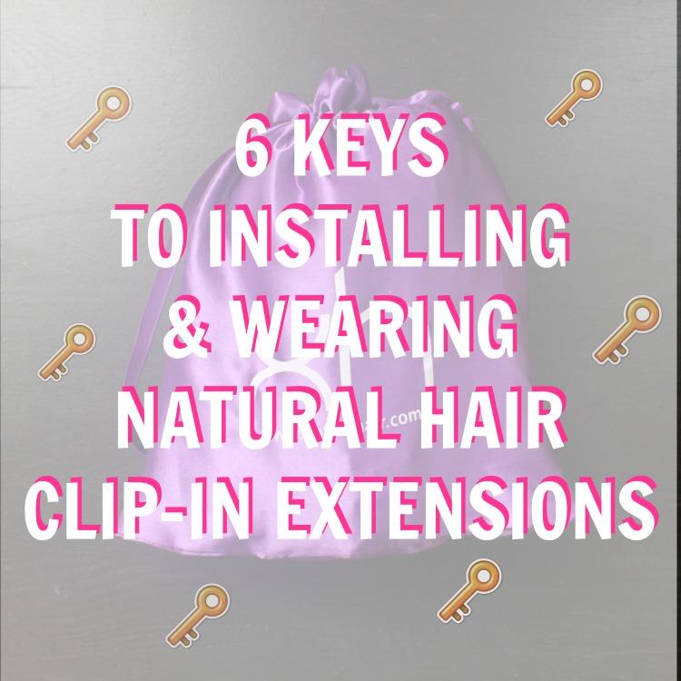 Natural Hair Clip Ins 6 Keys To Installing And Wearing Natural Hair