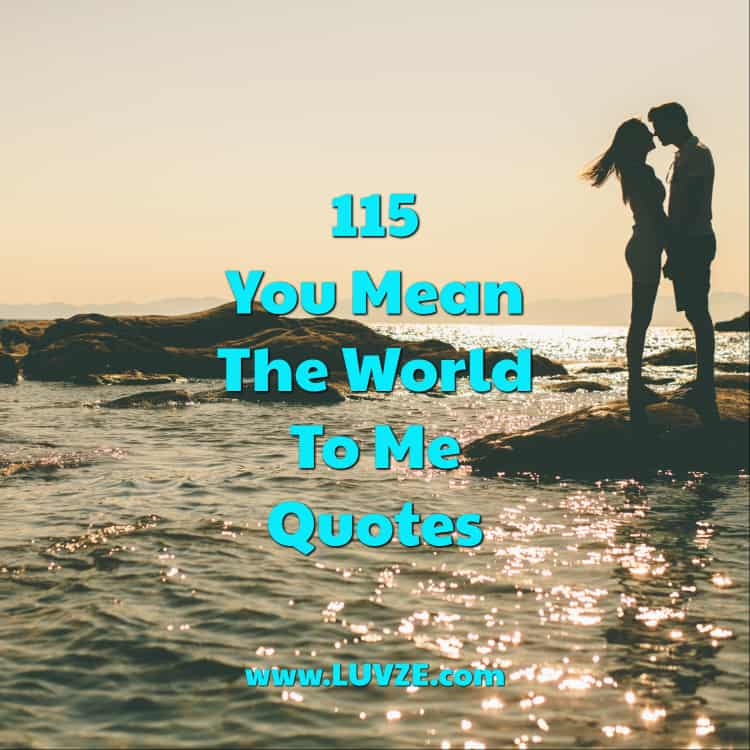 You Mean World Me Girl Quotes