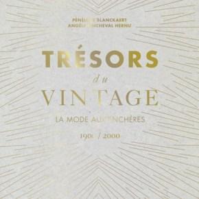 TRÉSORS DU VINTAGE le livre référence de la mode vintage