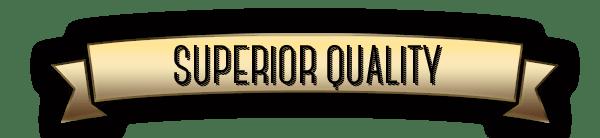 superior quality