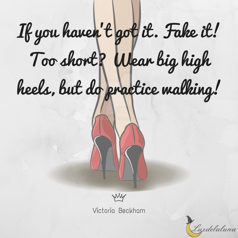 15 Beautiful High Heels Quotes That Are Full Of Attitude Luzdelaluna