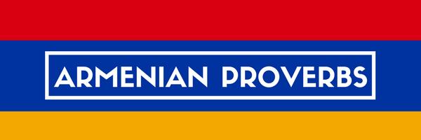 Armenian Proverbs